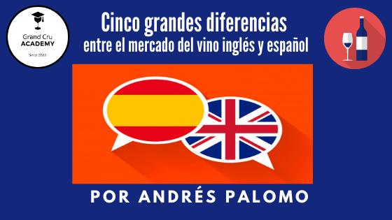 Cinco grandes diferencias entre el mercado del vino inglés y español por andres palomo