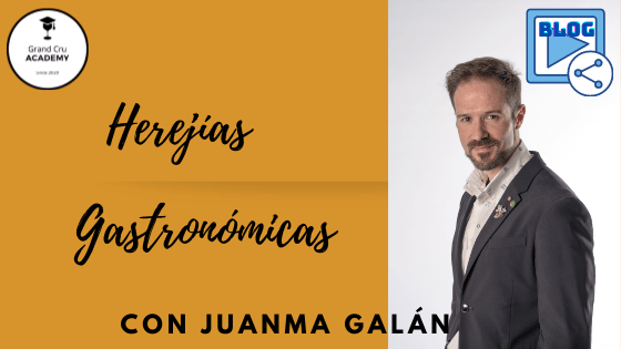 Herejías Gastronómicas Blog Juanma Galan