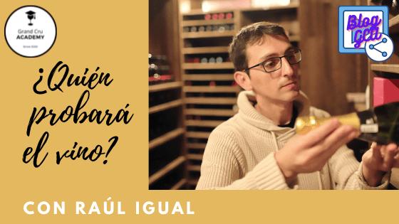 ¿QUIÉN PROBARÁ EL VINO? Blog ¿Quien probara el vino